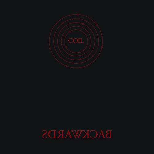 Coil : Backwards